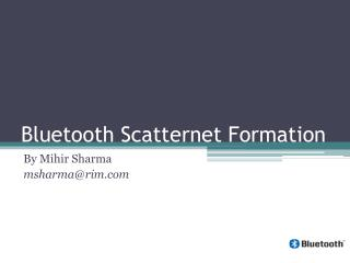 Bluetooth Scatternet Formation
