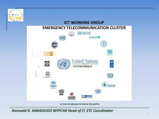 ICT WORKING GROUP EMERGENCY TELECOMMUNICATION CLUSTER