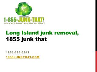 Long Island Junk Removal Company, 1855 Junk That