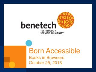 Born Accessible  Books in Browsers October 25, 2013