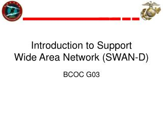 Introduction to Support  Wide Area Network (SWAN-D)