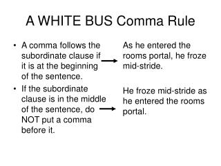 A WHITE BUS Comma Rule