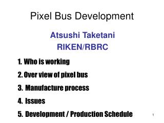 Pixel Bus Development