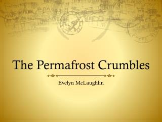 The Permafrost Crumbles