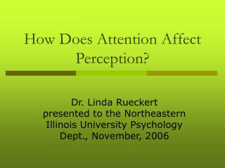 How Does Attention Affect Perception
