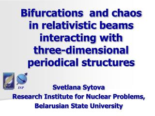 S vetlana  Sytova Research Institute for Nuclear Problems, Belarusian State University