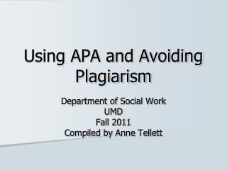Using APA and Avoiding Plagiarism