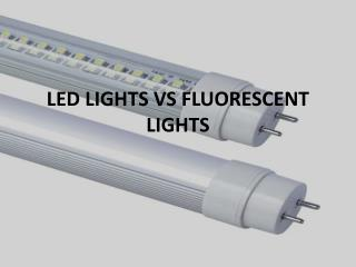 LED lights VS Fluorescent Lights