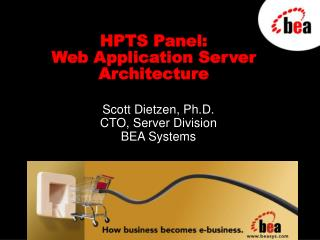 HPTS Panel: Web Application Server Architecture