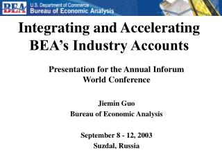Integrating and Accelerating BEA's Industry Accounts