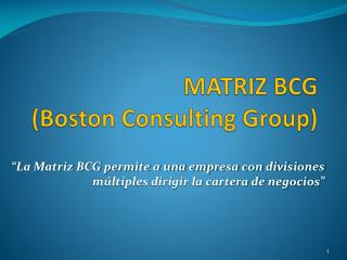 MATRIZ  BCG (Boston  Consulting Group )