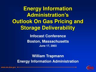 Energy Information Administration's  Outlook On Gas Pricing and Storage Deliverability