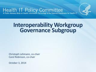 Interoperability Workgroup Governance Subgroup