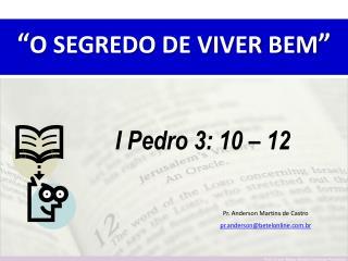 """"""" O SEGREDO DE VIVER BEM """""""