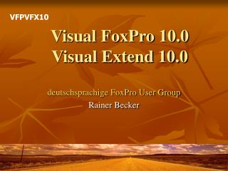 Visual FoxPro 10.0 Visual Extend 10.0