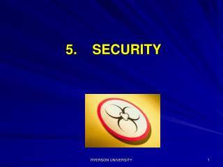 5.    SECURITY
