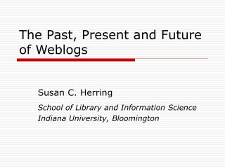 The Past, Present and Future of Weblogs