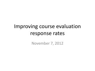 Improving course evaluation response rates