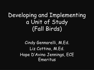 Developing and Implementing a Unit of Study  (Fall Birds)