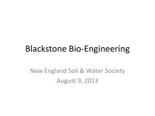 Blackstone Bio-Engineering