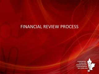 FINANCIAL REVIEW PROCESS