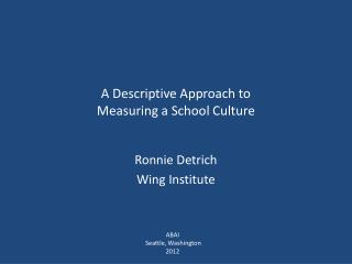 A Descriptive Approach to Measuring  a School Culture