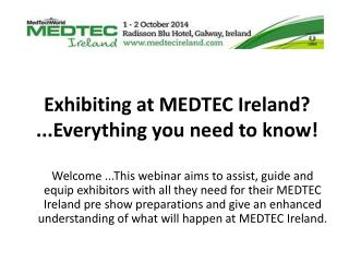 Exhibiting at MEDTEC Ireland? ...Everything you need to know !