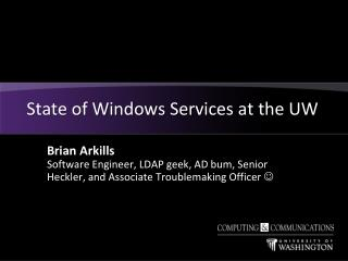 State of Windows Services at the UW