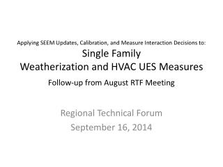 Regional Technical Forum September 16, 2014