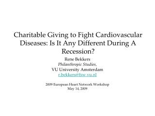 Charitable Giving to Fight Cardiovascular Diseases: Is It Any Different During A Recession?
