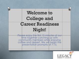 Welcome to  College and  Career Readiness Night!