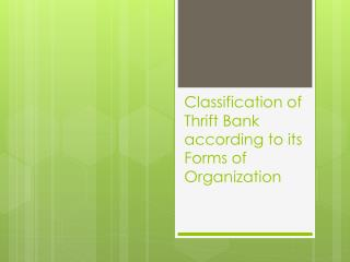Classification of Thrift Bank according to its  Forms of Organization