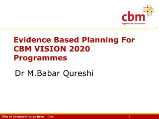 Evidence Based Planning For CBM VISION 2020 Programmes