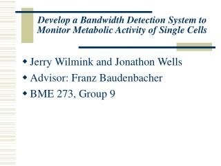Develop a Bandwidth Detection System to Monitor Metabolic Activity of Single Cells