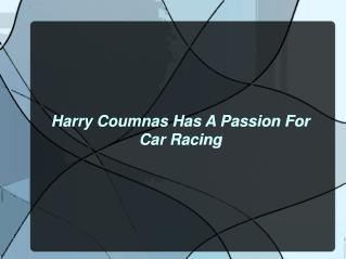 Harry Coumnas Has A Passion For Car Racing