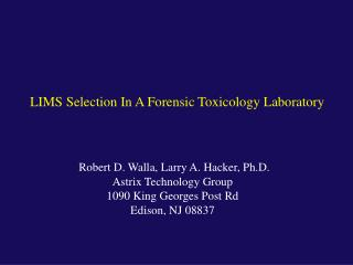 Robert D. Walla, Larry A. Hacker, Ph.D. Astrix Technology Group 1090 King Georges Post Rd Edison, NJ 08837
