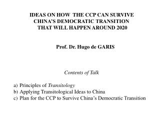 IDEAS ON HOW  THE CCP CAN SURVIVE                 CHINA'S DEMOCRATIC TRANSITION