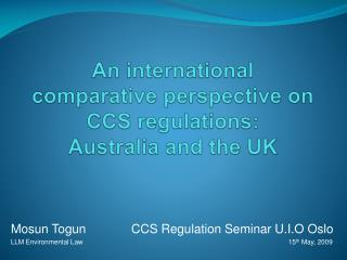 An international  comparative perspective on CCS regulations: Australia and the UK