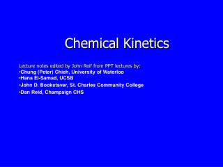 Chemical Kinetics Lecture notes edited by John Reif from PPT lectures by: