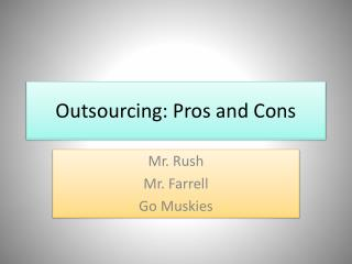 Outsourcing: Pros and Cons