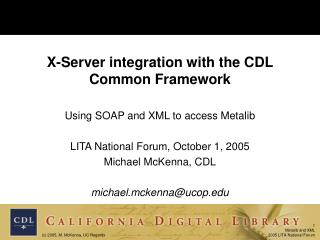 X-Server integration with the CDL Common Framework