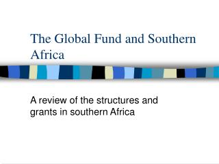 The Global Fund and Southern Africa