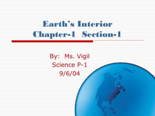 Earth's Interior Chapter-1  Section-1
