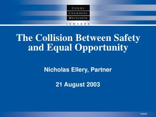 The Collision Between Safety and Equal Opportunity