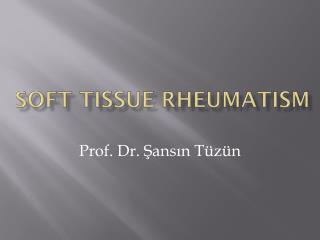 Soft Tissue Rheumatism