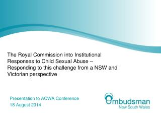 Presentation to ACWA Conference 18 August 2014