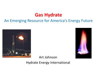 Gas Hydrate An Emerging Resource for America's Energy Future