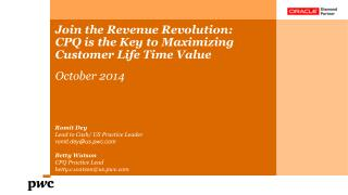 Join the Revenue Revolution:  CPQ is the Key to  M aximizing Customer Life Time Value