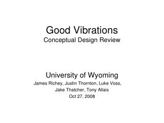 Good Vibrations Conceptual Design Review