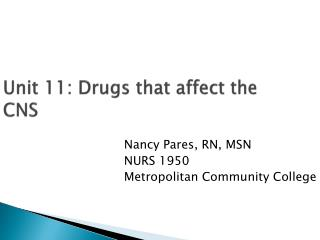 Unit 11: Drugs that affect the CNS
